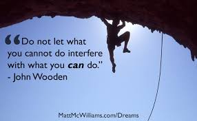 John Wooden Leadership Quotes Inspiration John Wooden Quote Do Not Let What You Cannot Do