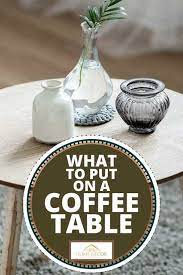Though most of the same principles apply no matter what shape you're working with, i've rounded up takeaways and inspiration for round tables. What To Put On A Coffee Table 6 Great Suggestions Home Decor Bliss