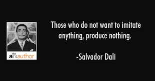 Salvador Dali Quotes Classy Those Who Do Not Want To Imitate Anything Quote