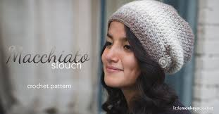 Free Slouch Hat Knitting Patterns Delectable Macchiato Slouch Crochet Pattern Little Monkeys Crochet
