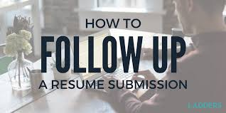How to Follow Up a Resume Submission | Ladders | Business News & Career  Advice