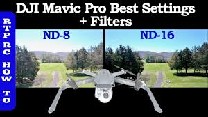 Lens Filter Chart Dji Mavic Pro Best Settings Best Nd Lens Filters And How To Use Them