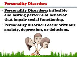 inflexible people. personality disorders disorders: inflexible and lasting patterns of behavior that impair social functioning. people