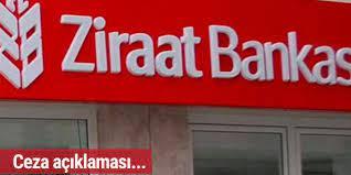 Ziraat Bankası'ndan ceza açıklaması!
