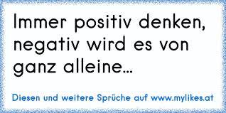 Immer Positiv Denken Negativ Wird Es Von Ganz Alleine