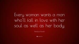 Rainbow Rowell Quote Every Woman Wants A Man Wholl Fall In Love