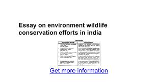 essay on environment wildlife conservation efforts in  essay on environment wildlife conservation efforts in google docs