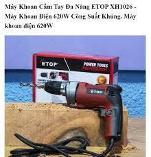 Máy Khoan Cầm Tay Đa Năng ETOP XH1026 - Máy Khoan Điện Hàng Chính Hãng Thái  Lan 620W Công Suất Khủng.