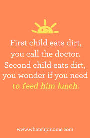 Quote First Child Second Child Dirt Doctor Lunch Ecards And