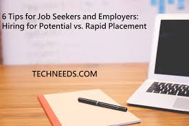 Tips For Job Seekers 6 Tips For Job Seekers And Employers Hiring For Potential Vs Rapid
