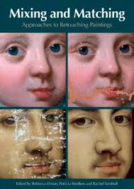Mixing & Matching: Approaches to Retouching Paintings by Patricia Smithen,  Maureen Cross (Editor), Shelley Sims (Editor): New Paperback (2010) |  Ergodebooks