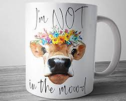 funny cow mug im not in the moood office gifts heifer mug coworker gift farm