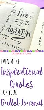 More Inspirational Quotes For Your Bullet Journal Page Flutter