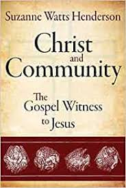 Christ and Community: The Gospel Witness to Jesus: Henderson, Suzanne Watts:  9781426793080: Amazon.com: Books