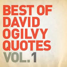 David Ogilvy Quotes Best of David Ogilvy Quotes Vol 100 Ogilvyism 85