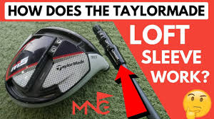 How Does The Taylormade M5 M6 Loft Sleeve Work
