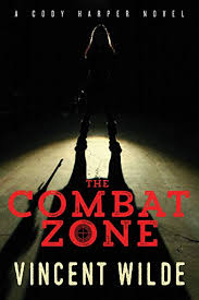 The Combat Zone (Cody Harper) - Kindle edition by Wilde, Vincent.  Literature & Fiction Kindle eBooks @ Amazon.com.