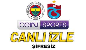 Jestyayın Bein Sports 1 Trabzonspor 1-0 Fenerbahçe şifresiz bedava canlı  maç yayını izle, FB TS maçı HD Justin TV, Lig TV ücretsiz canlı izle! -  Kayseri son dakika haber, Kayserispor son dakika transfer