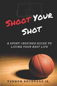 Amazoncom Shoot Your Shot A Sport Inspired Guide To Living Your