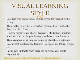 different learning styles   5 • learners who prefer visual