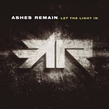 Let The Light In Lyrics Ashes Remain Let The Light In Lyrics And Tracklist Genius