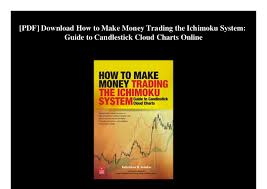 How To Make Money Trading With Candlestick Charts Pdf Pdf Download How To Make Money Trading The Ichimoku System