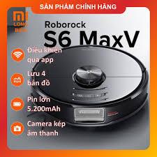 Robot hút bụi lau nhà Xiaomi Roborock S6 Max V / Roborock S5 Max Quốc tê