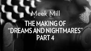 Meek Mill Dream Chaser Quotes Best of Meek Mill The Making Of Dreams Nightmares Part 24