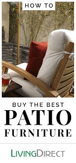 Small Picture How to Buy the Best Patio Furniture Living Direct