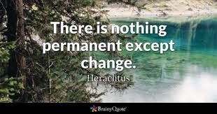 Quotes About Change In Life Classy Permanent Quotes BrainyQuote