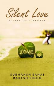 Buy Book Silent Love By Subhansh Sahai At Discount Rate Mesmerizing Silent Love Pic