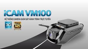 VIETMAP iCAM VM100 - Hệ thống camera hành trình giám sát trực tuyến -  YouTube