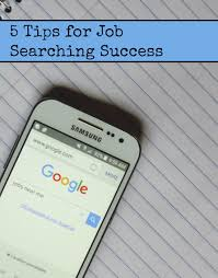 tips for job searching success 5 tips fr job searching success