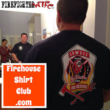 for that firefighter who has every t shirt you totally don t have this one unless you re in the club