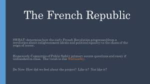 the french republic swbat determine how the early french  1 the