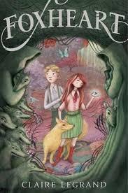 foxheart by claire legrand advisable tween bookschildren