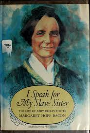 Staff View: I speak for my slave sister: the life of Abby Kelley Foster
