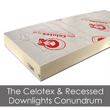 the celotex recessed downlights conundrum downlights downlights direct advice