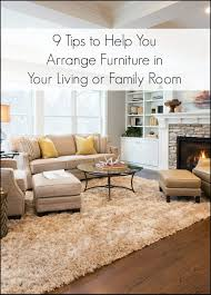 9 Tips To Help You Arrange Furniture In Your Living Room or Family Room