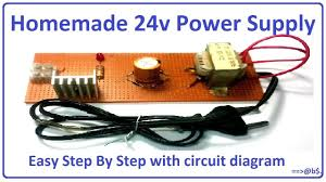 how to make 24v power supply easy step by step circuit how to make 24v power supply easy step by step circuit diagram