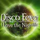 Disco Fever: I Love The Nightlife [#1]