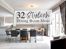 32 stylish dining room decor ideas to impress your guests