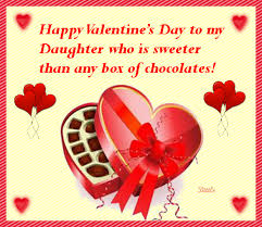 happy valentine s day daughter. Plain Day Happy Valentineu0027s Day To My Daughter Who Is Sweeter Than Any Box Of  Chocolates On Valentine S Y