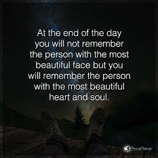 Beauty And Soul Quotes Best Of In The End You Will Not Remember The Person With The Most Beautiful