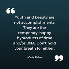 Youth And Beauty Quotes Best of Youth And Beauty Are Not Accomplishments They Are The Temporary