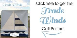 Trade Winds Quilt Pattern & Sale!! - Confessions of a Homeschooler & TradeWinds_BuyNow Adamdwight.com