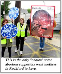 rockford s pro choice no choice group pro life corner rockford s pro choice no choice group