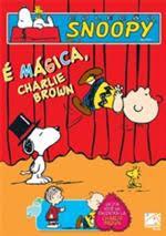 É Mágica, Charlie Brown