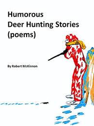 humorous deer hunting stories poems by mckinnon robert