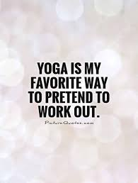 Yoga Quotes Impressive 48 Funny Picture Quotes About Yoga Brain Health Personal
